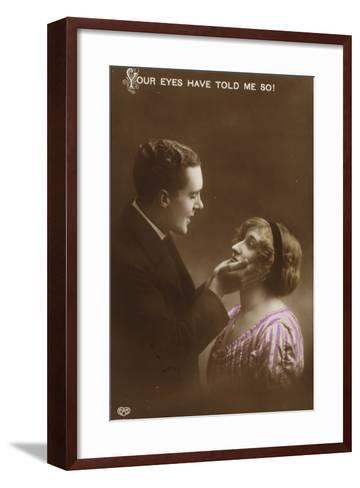 Your Eyes Have Told Me So!'--Framed Art Print