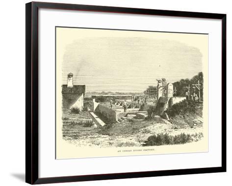An Indian Indigo Factory--Framed Art Print