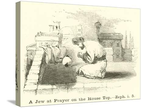 A Jew at Prayer on the House Top, Zeph, I, 5--Stretched Canvas Print