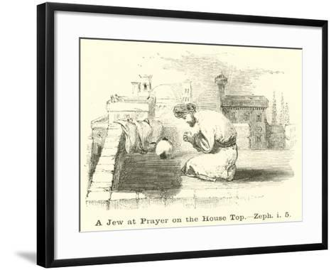A Jew at Prayer on the House Top, Zeph, I, 5--Framed Art Print