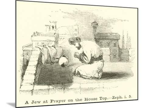 A Jew at Prayer on the House Top, Zeph, I, 5--Mounted Giclee Print