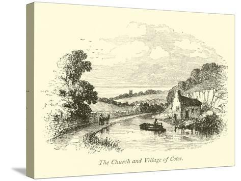 The Church and Village of Cotes--Stretched Canvas Print