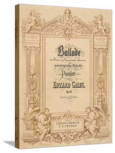 Title Page of Score for Ballads-Edvard Grieg-Stretched Canvas Print