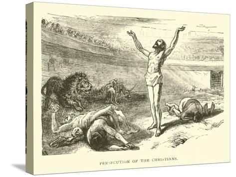 Persecution of the Christians--Stretched Canvas Print