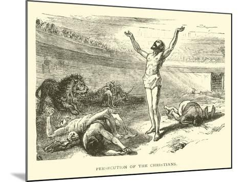 Persecution of the Christians--Mounted Giclee Print