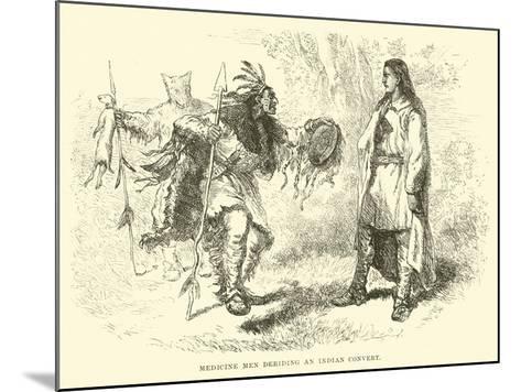 Medicine Men Deriding an Indian Convert--Mounted Giclee Print