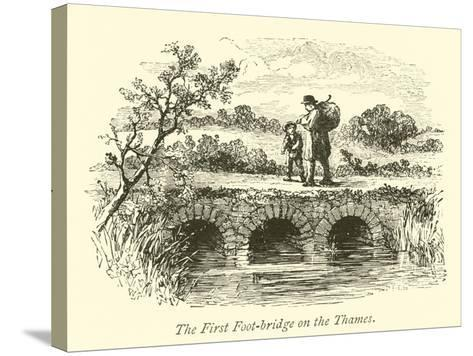 The First Foot-Bridge on the Thames--Stretched Canvas Print