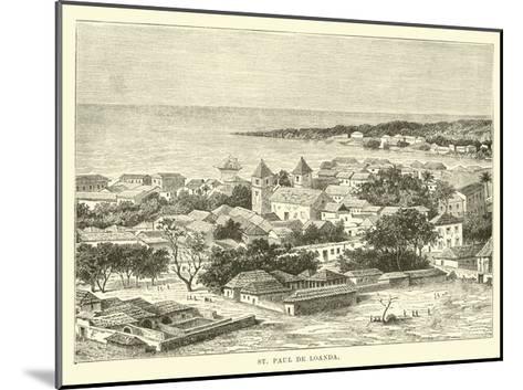 St Paul De Loanda--Mounted Giclee Print