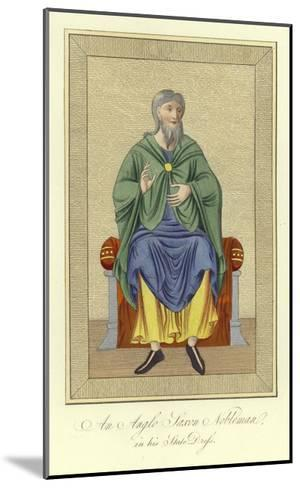 An Anglo-Saxon Nobleman in His State Dress--Mounted Giclee Print