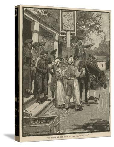 """""""He Stops at the Sign of the Weathervane""""-Howard Pyle-Stretched Canvas Print"""