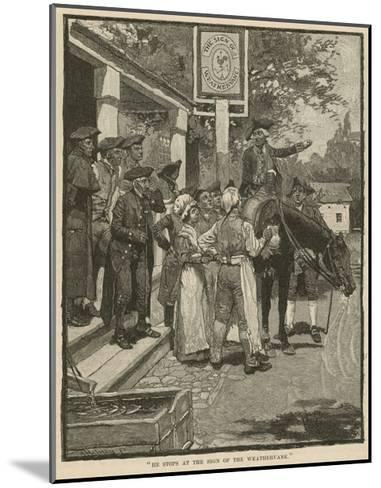 """""""He Stops at the Sign of the Weathervane""""-Howard Pyle-Mounted Giclee Print"""