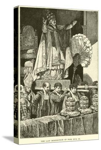 The Last Benediction of Pope Pius IX--Stretched Canvas Print