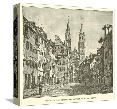 The Karolinen-Strasse and Church of St Lawrence--Stretched Canvas Print