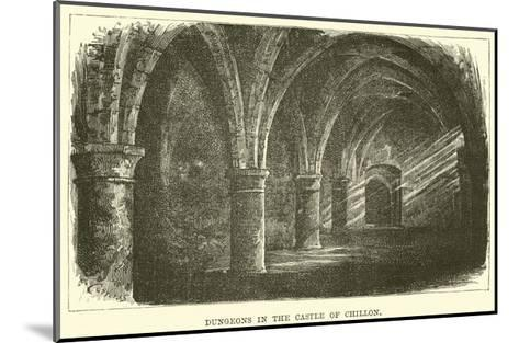 Dungeons in the Castle of Chillon--Mounted Giclee Print