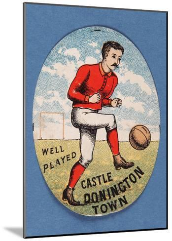 Well Played Castle Donington Town--Mounted Giclee Print