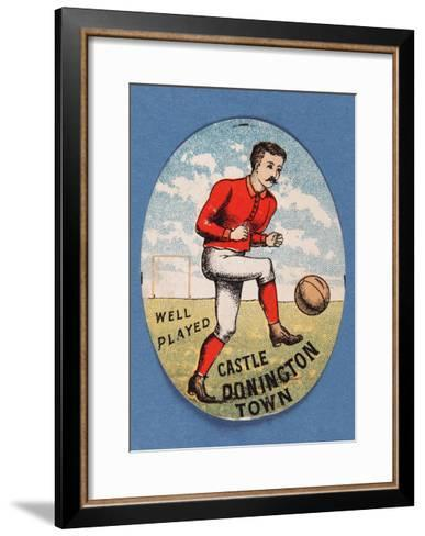 Well Played Castle Donington Town--Framed Art Print