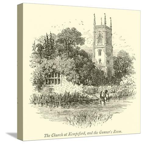 The Church at Kempsford, and the Gunner's Room--Stretched Canvas Print