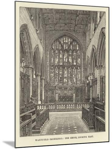 Wakefield Cathedral, the Choir, Looking East--Mounted Giclee Print