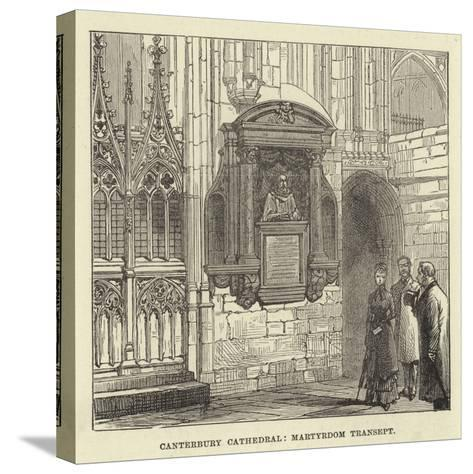 Canterbury Cathedral, Martyrdom Transept--Stretched Canvas Print