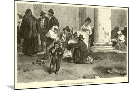 Peasants of Sora Preparing Polenta--Mounted Giclee Print