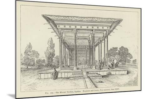 The Mirrors' Pavilion, Ispahan--Mounted Giclee Print