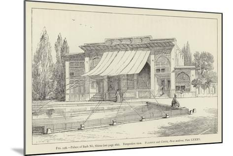 Palace of Bash No, Shiraz, Perspective View--Mounted Giclee Print