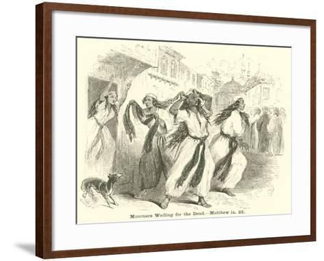 Mourners Wailing for the Dead, Matthew, Ix, 23--Framed Art Print