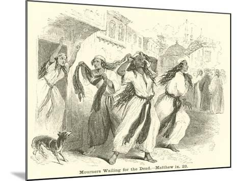 Mourners Wailing for the Dead, Matthew, Ix, 23--Mounted Giclee Print