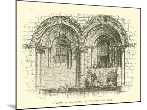 Windows of the Church of the Holy Sepulchre--Mounted Giclee Print