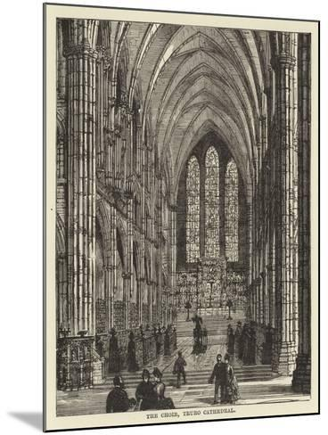 The Choir, Truro Cathedral--Mounted Giclee Print