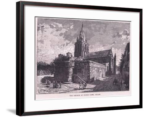 The Church of Notre Dame, Calais--Framed Art Print