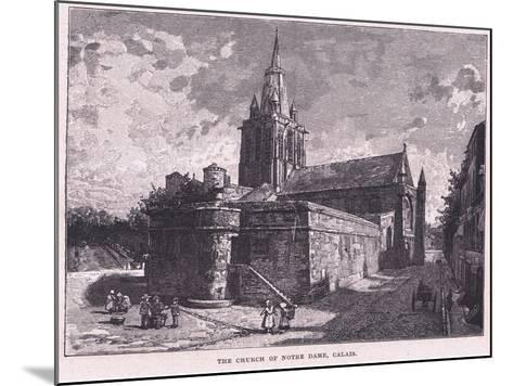 The Church of Notre Dame, Calais--Mounted Giclee Print