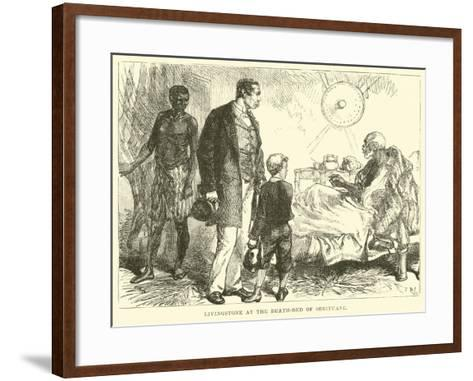 Livingstone at the Death-Bed of Sebituane--Framed Art Print