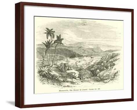 Nazareth, the Home of Jesus, Luke, Iv, 16--Framed Art Print
