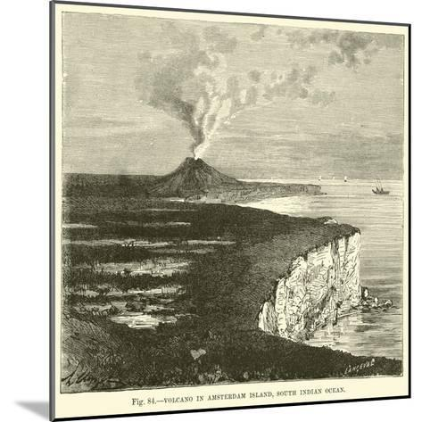 Volcano in Amsterdam Island, South Indian Ocean--Mounted Giclee Print