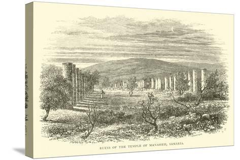 Ruins of the Temple of Manasseh, Samaria--Stretched Canvas Print