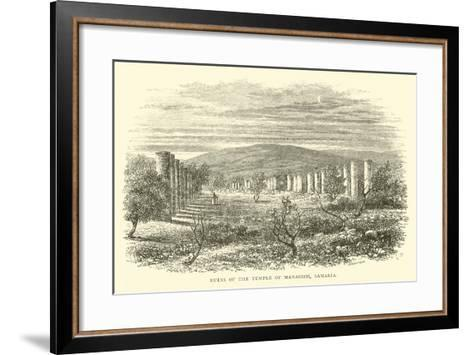 Ruins of the Temple of Manasseh, Samaria--Framed Art Print