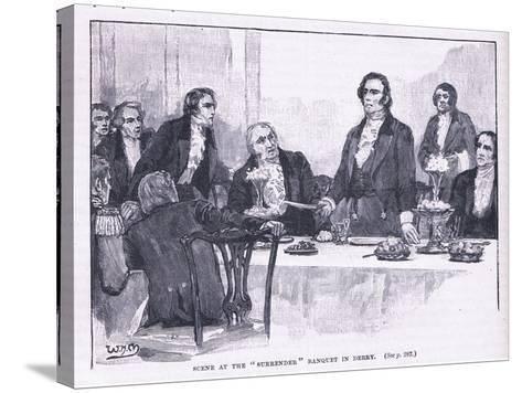 Scene of the Surrender Banquet in Derry Ad 1828--Stretched Canvas Print
