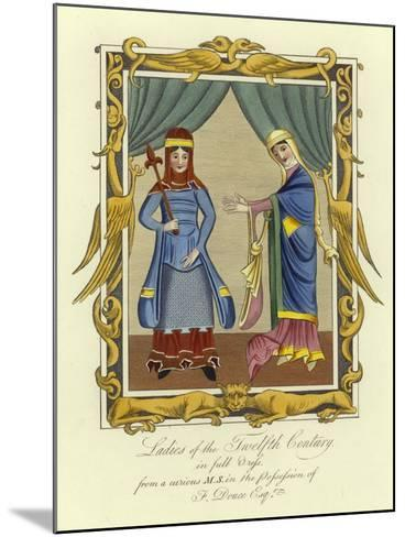 Ladies of the 12th Century in Full Dress--Mounted Giclee Print