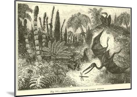 Ideal Landscape of the Liassic Period--Mounted Giclee Print