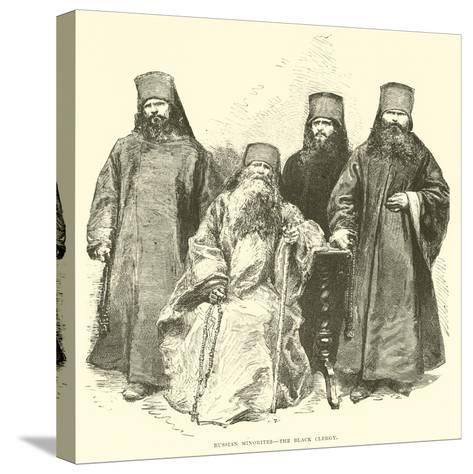 Russian Minorites, the Black Clergy--Stretched Canvas Print