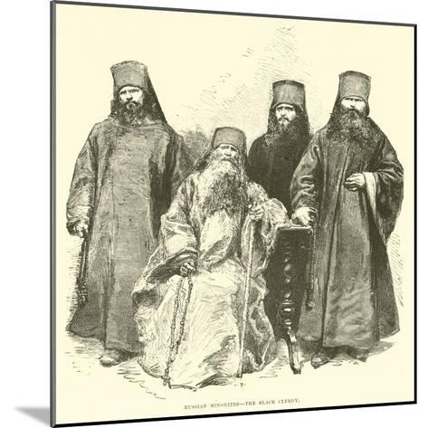 Russian Minorites, the Black Clergy--Mounted Giclee Print
