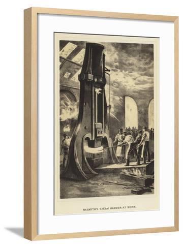 Nasmyth's Steam Hammer at Work--Framed Art Print