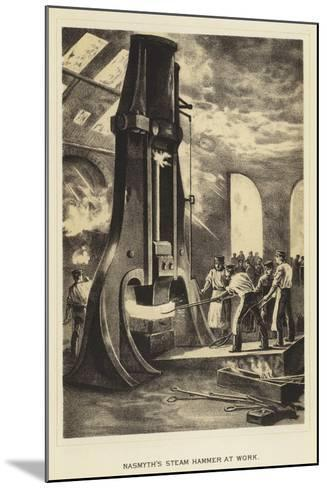 Nasmyth's Steam Hammer at Work--Mounted Giclee Print