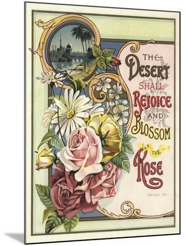 The Desert Shall Rejoice and Blossom as the Rose--Mounted Giclee Print