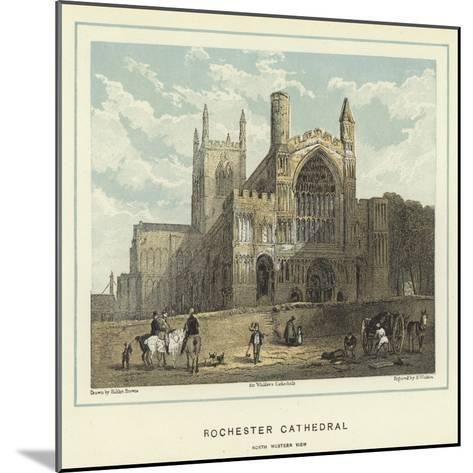 Rochester Cathedral, North Western View-Hablot Knight Browne-Mounted Giclee Print