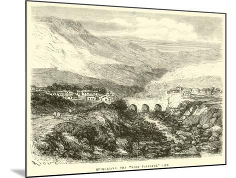 "Quiquijana, the ""Most Faithful"" City-?douard Riou-Mounted Giclee Print"