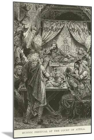 Hunnic Festival at the Court of Attila--Mounted Giclee Print