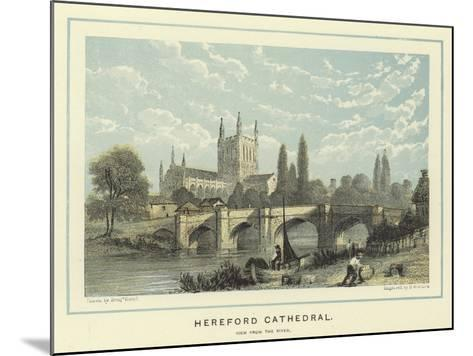Hereford Cathedral, View from the River-Benjamin Baud-Mounted Giclee Print