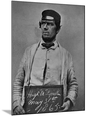 Hugh Mcgriskin, Fenian Prisoner, 31st May 1865--Mounted Photographic Print